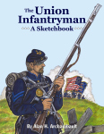 THE UNION INFANTRYMAN  A Sketchbook