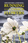 RUNNING WITH COSMOS FLOWERS  The Children of Hiroshima