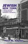 JEWISH NEW YORK A History and Guide to Neighborhoods, Synagogues, and Eateries  epub Edition