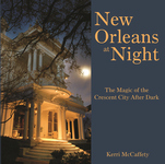 NEW ORLEANS AT NIGHTThe Magic of the Crescent City After Dark