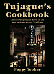 TUJAGUE'S COOKBOOK  Creole Recipes and Lore in the New Orleans Grand Tradition