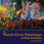 MARDI GRAS PAINTINGS OF BOB GRAHAM, THE