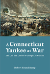 CONNECTICUT YANKEE AT WAR, A  The Life and Letters of George Lee Gaskell  epub Edition