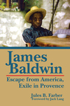 JAMES BALDWIN Escape From America,  Exile in Provence
