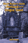 GHOST HUNTER'S GUIDE TO PORTLAND AND THE OREGON COAST epub Edition