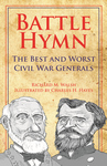 BATTLE HYMN  The Best and Worst Civil War Generals