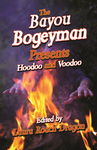 BAYOU BOGEYMAN PRESENTS, THE Hoodoo and Voodoo