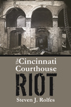 CINCINNATI COURTHOUSE RIOT, THE