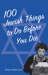 100 JEWISH THINGS TO DO BEFORE YOU DIEepub Edition
