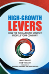 HIGH-GROWTH LEVERS  How the Turnaround Mindset Propels Your Company