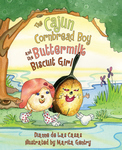 Cajun Cornbread Boy and the Buttermilk Biscuit Girl, The