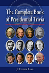 COMPLETE BOOK OF PRESIDENTIAL TRIVIA, THE Third Edition