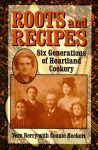 ROOTS AND RECIPES:Six Generations of Heartland Cookery