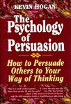 PSYCHOLOGY OF PERSUASION, THE  How to Persuade Others to Your Way of Thinking epub Edition