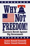 WHY NOT FREEDOM!America's Revolt Against Big Government