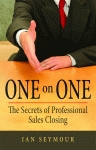 ONE ON ONE:  The Secrets of Professional Sales Closing