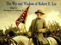 WIT AND WISDOM OF ROBERT E. LEE, THE