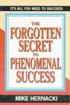 FORGOTTEN SECRET TO PHENOMENAL SUCCESS