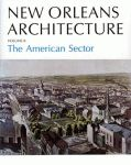 NEW ORLEANS ARCHITECTURE Volume 2: The American Sector