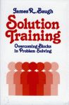 SOLUTION TRAINING: Overcoming Blocks In Problem Solving