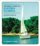 CRUISING GUIDE TO EASTERN FLORIDA: Fourth Edition