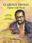 CLARENCE THOMAS: Fighter with Words
