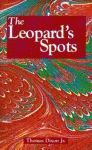LEOPARD'S SPOTS: A Romance of the White Man's Burden - 1865-1900