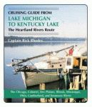 CRUISING GUIDE FROM LAKE MICHIGAN TO KENTUCKY LAKE:The Heartland Rivers Route