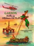 GASTON® DRILLS AN OFFSHORE OIL WELL