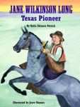 JANE WILKINSON LONG:Texas Pioneer