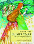 ELIJAH'S TEARS: Stories for the Jewish Holidays