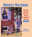 SWEETLY SOUTHERNDelicious Desserts from the Sons of Confederate Veterans