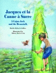 JACQUES ET LA CANNE A SUCREA Cajun Jack and the Beanstalk