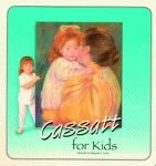 CASSATT FOR KIDS: The Great Art for Kids Series