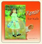RENOIR FOR KIDS  The Great Art for Kids Series