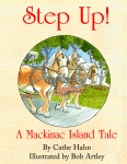 STEP UP!  A Mackinac Island Tale