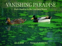 VANISHING PARADISEDuck Hunting in the Louisiana Marsh