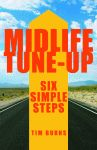 MIDLIFE TUNE-UP  Six Simple Steps