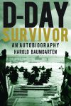 D-DAY SURVIVORAn Autobiography