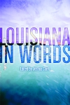 LOUISIANA IN WORDS