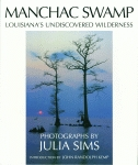 MANCHAC SWAMPLouisiana's Undiscovered Wilderness