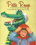 PETITE ROUGE  A Cajun Twist to an Old Tale