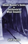 GHOST HUNTER'S GUIDE TO CALIFORNIA'S WINE COUNTRY