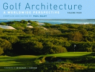 GOLF ARCHITECTUREA Worldwide Perspective Volume Four