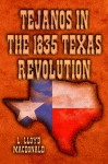 TEJANOS IN THE 1835 TEXAS REVOLUTION