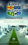 FINN MCCOOL'S FOOTBALL CLUBThe Birth, Death, and Resurrection of a Pub Soccer Team in the City of the Dead