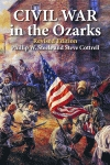 CIVIL WAR IN THE OZARKS Revised Edition