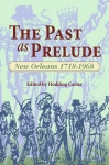 PAST AS PRELUDE, THE  New Orleans 1718-1968