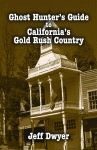 GHOST HUNTER'S GUIDE TO CALIFORNIA'S GOLD RUSH COUNTRY  ePub Edition