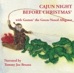 CAJUN NIGHT BEFORE CHRISTMAS® GASTON THE GREEN-NOSED ALLIGATOR® CD